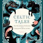 Celtic Tales: Fairy Tales and Stories of Enchantment by Kate Forrester